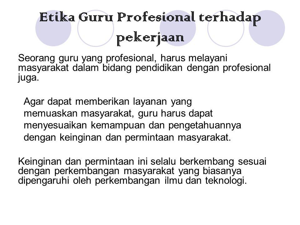 Etika Guru Profesional Terhadap Tempat kerja Sudah diketahui bersama bahwa suasana yang baik ditempat kerja akan meningkatkan produktivitas.