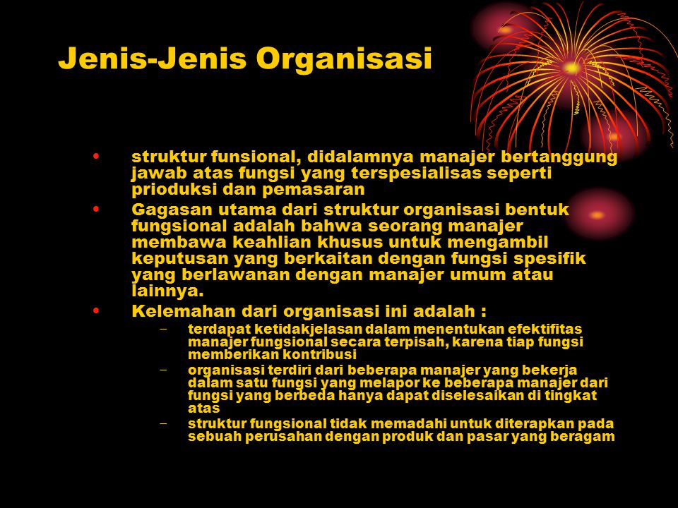 Struktur Organisasi Fungsional CEO Mnjer Wilayah 1 Mnjer Pemasaran Mnjer Manufaktur Mnjer Pabrik 2 Mnjer Pabrik 1 Mnjer Wilayah 2