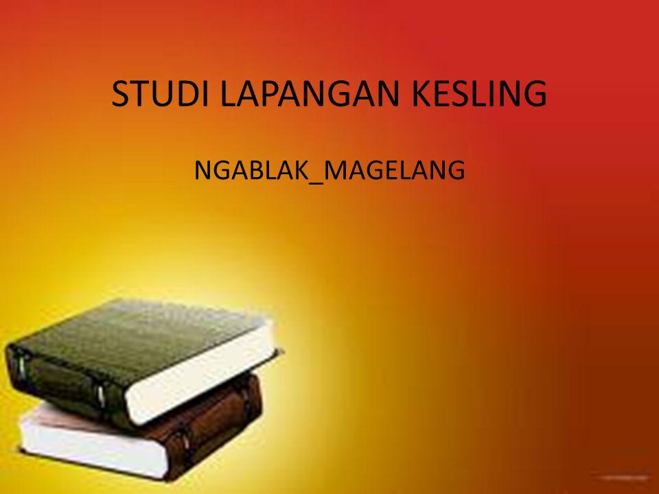 STUDI LAPANGAN KESLING NGABLAK_MAGELANG