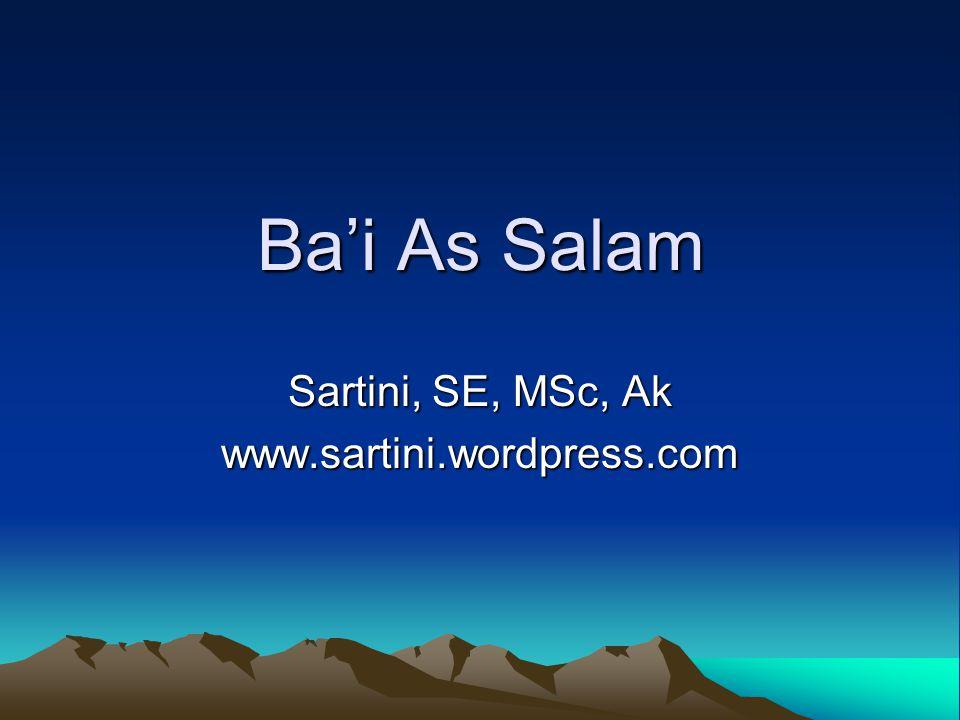 Salam In front payment Pembelian barang yang diserahkan di kemudian hari sementara pembayaran dilakukan di muka.