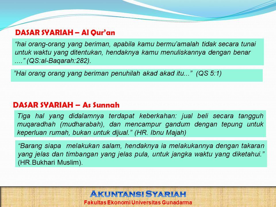 """DASAR SYARIAH – Al Qur'an """"hai orang-orang yang beriman, apabila kamu bermu'amalah tidak secara tunai untuk waktu yang ditentukan, hendaknya kamu menu"""