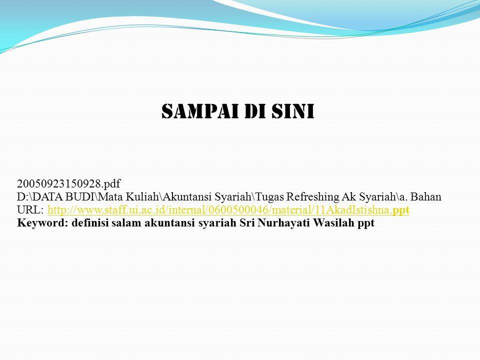 SAMPAI DI SINI 20050923150928.pdf D:\DATA BUDI\Mata Kuliah\Akuntansi Syariah\Tugas Refreshing Ak Syariah\a. Bahan URL: http://www.staff.ui.ac.id/inter