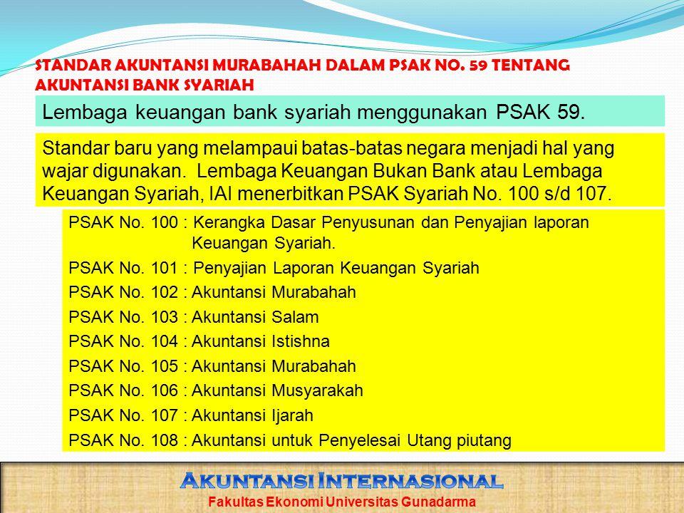 STANDAR AKUNTANSI MURABAHAH DALAM PSAK NO. 59 TENTANG AKUNTANSI BANK SYARIAH PSAK No. 100 : Kerangka Dasar Penyusunan dan Penyajian laporan Keuangan S