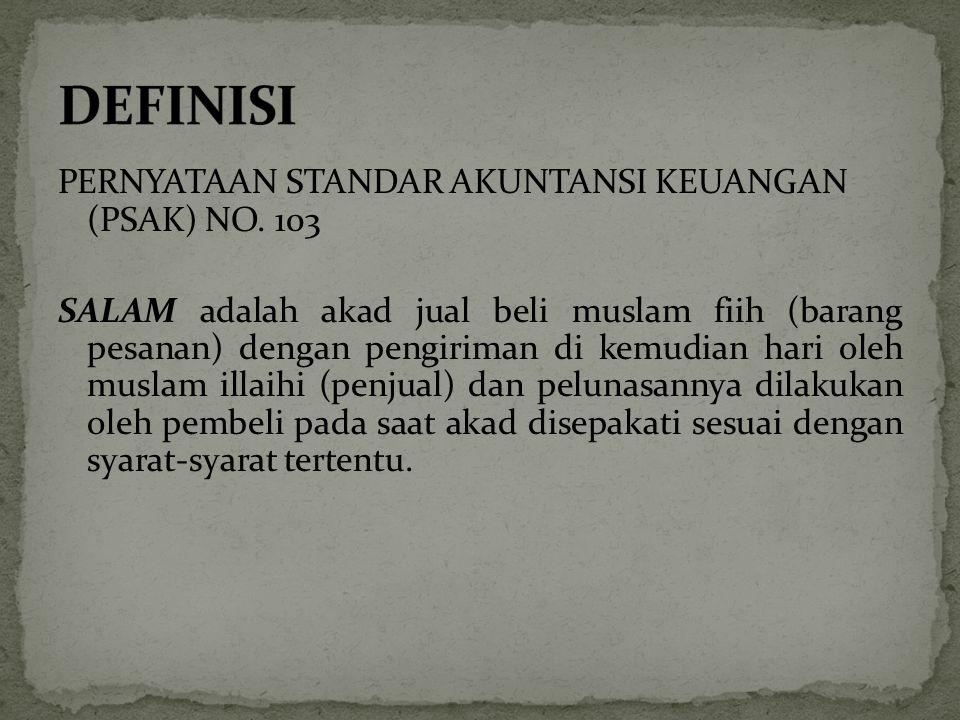 Lembaga keuangan syariah dapat bertindak sebagai pembeli dan atau penjual dalam suatu transaksi salam.