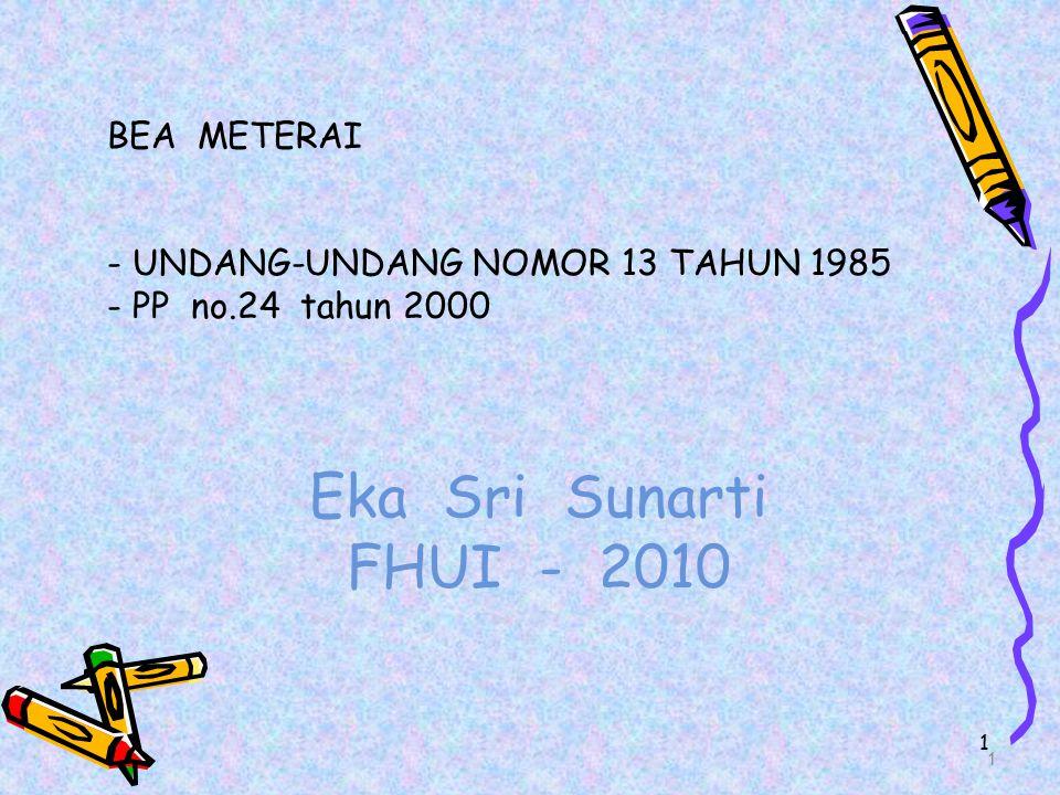 1 Eka Sri Sunarti FHUI - 2010 BEA METERAI - UNDANG-UNDANG NOMOR 13 TAHUN 1985 - PP no.24 tahun 2000 1
