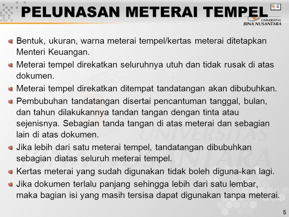 6 PELUNASAN KERTAS METERAI Dolumen ditulis di atas kertas meterai.