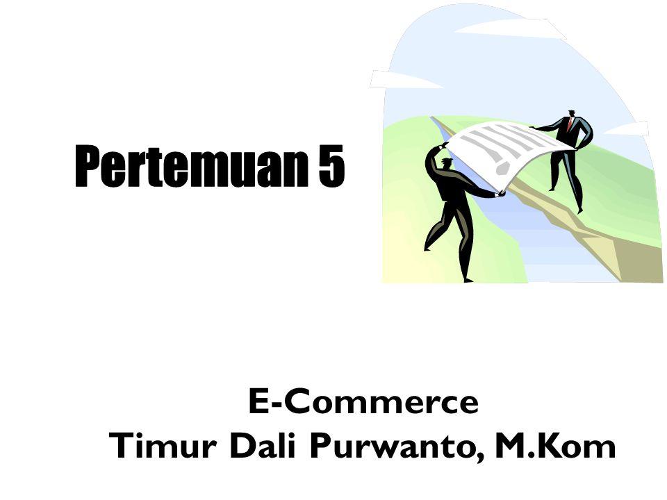 E-Commerce Timur Dali Purwanto, M.Kom