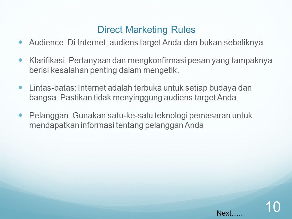 Direct Marketing Rules Audience: Di Internet, audiens target Anda dan bukan sebaliknya.