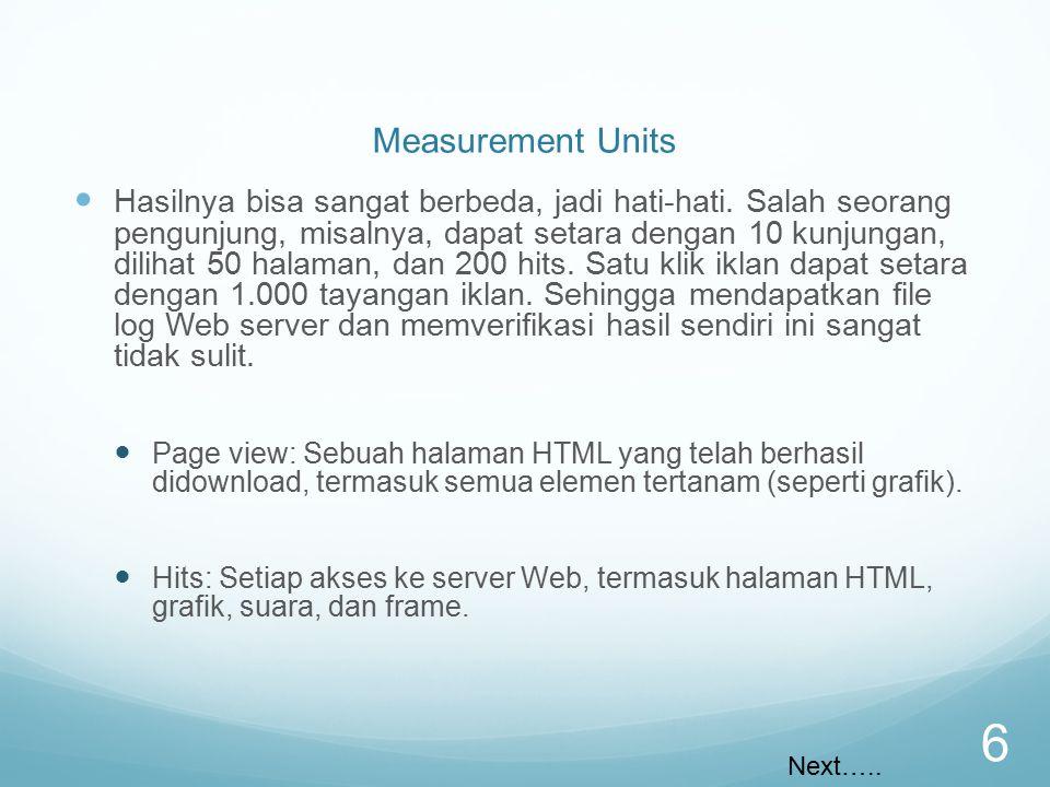 Measurement Units Hasilnya bisa sangat berbeda, jadi hati-hati. Salah seorang pengunjung, misalnya, dapat setara dengan 10 kunjungan, dilihat 50 halam