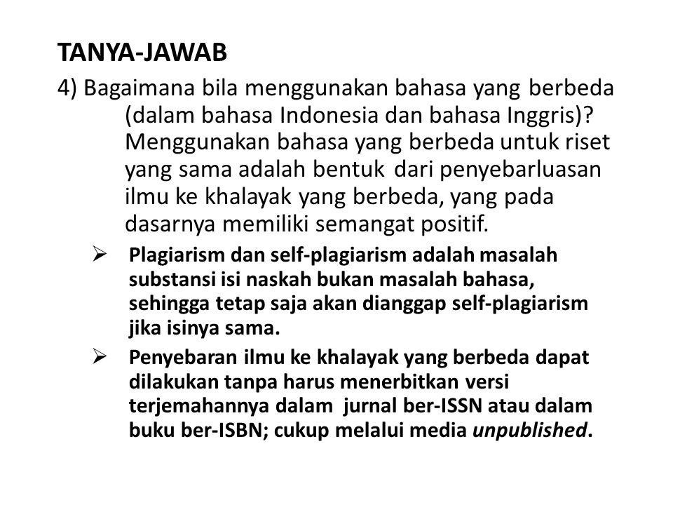 TANYA-JAWAB 4) Bagaimana bila menggunakan bahasa yang berbeda (dalam bahasa Indonesia dan bahasa Inggris)? Menggunakan bahasa yang berbeda untuk riset
