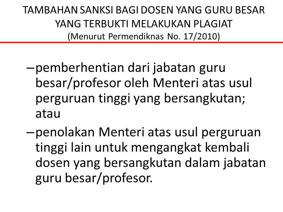 TAMBAHAN SANKSI BAGI DOSEN YANG GURU BESAR YANG TERBUKTI MELAKUKAN PLAGIAT (Menurut Permendiknas No. 17/2010) – pemberhentian dari jabatan guru besar/