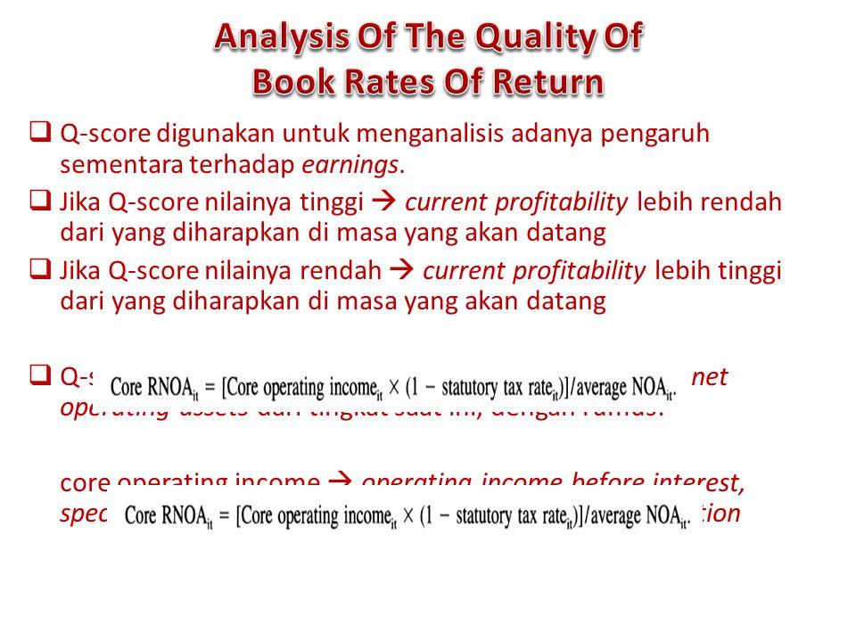  Q-score digunakan untuk menganalisis adanya pengaruh sementara terhadap earnings.  Jika Q-score nilainya tinggi  current profitability lebih renda