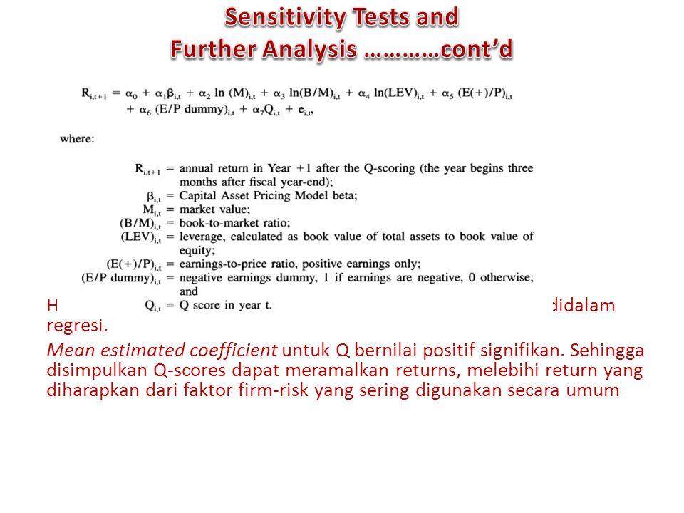 Hasil pada Tabel 7 dengan dan tanpa memasukkan Q-score didalam regresi. Mean estimated coefficient untuk Q bernilai positif signifikan. Sehingga disim
