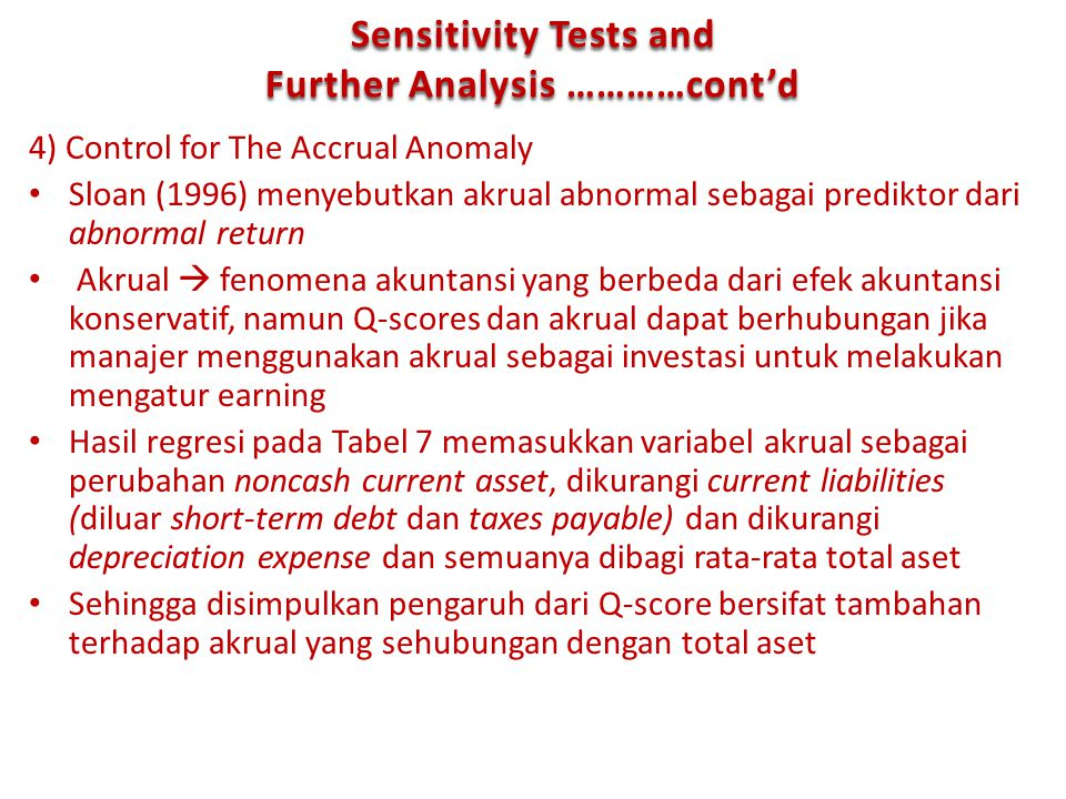 Sensitivity Tests and Further Analysis …………cont'd 4) Control for The Accrual Anomaly Sloan (1996) menyebutkan akrual abnormal sebagai prediktor dari a
