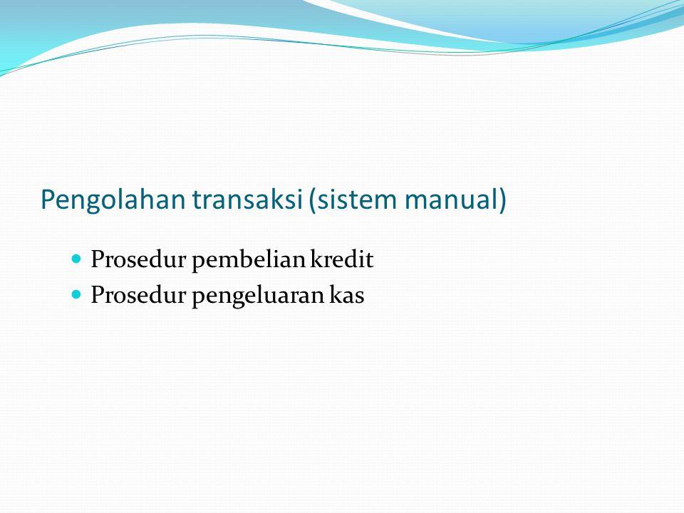 Pengolahan transaksi (komputerisasi) 1.Prosedur permintaan pembelian 2.