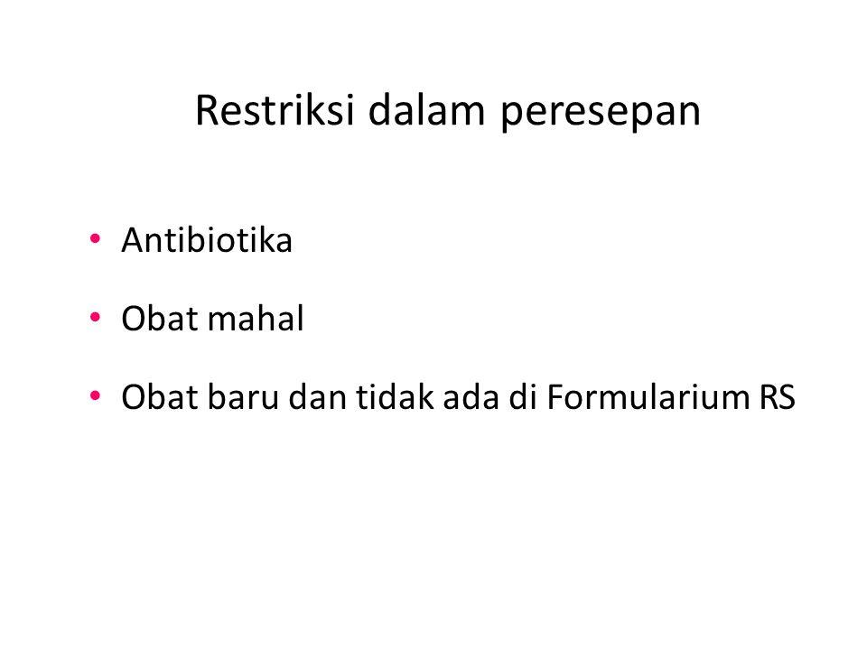 Restriksi dalam peresepan Antibiotika Obat mahal Obat baru dan tidak ada di Formularium RS