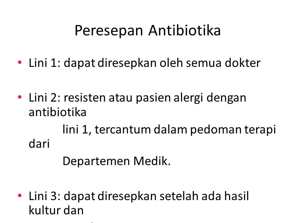 Peresepan Antibiotika Lini 1: dapat diresepkan oleh semua dokter Lini 2: resisten atau pasien alergi dengan antibiotika lini 1, tercantum dalam pedoma