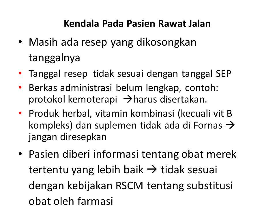 Kendala Pada Pasien Rawat Jalan Masih ada resep yang dikosongkan tanggalnya Tanggal resep tidak sesuai dengan tanggal SEP Berkas administrasi belum le