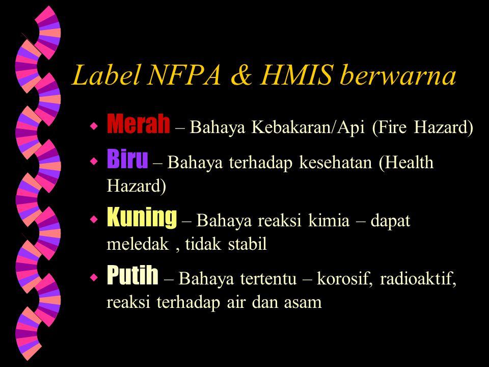 Label HMIS & NFPA sangat mirip w Keduanya menggunakan kotak yang berwarna untuk mengidentifikasikan resiko bahaya tertentu w Angka dan kode dalam kota