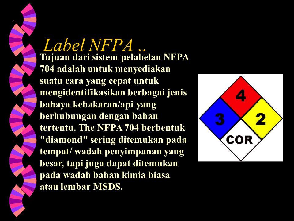 Label NFPA & HMIS berwarna  Merah – Bahaya Kebakaran/Api (Fire Hazard)  Biru – Bahaya terhadap kesehatan (Health Hazard)  Kuning – Bahaya reaksi ki