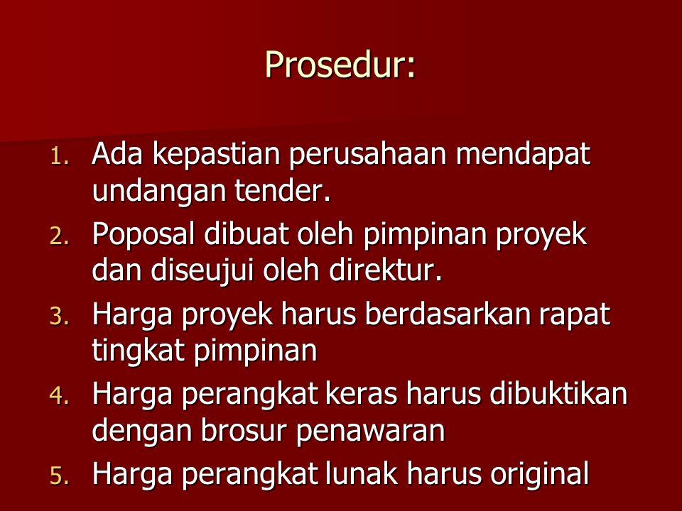 Prosedur: 6.Proposal dibuat rangkap empat 7. Proposal diarsip oleh sekeretaris direktur.