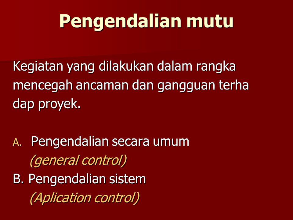 1.Pengendalian secara umum a. Pengendalian organisasi a.