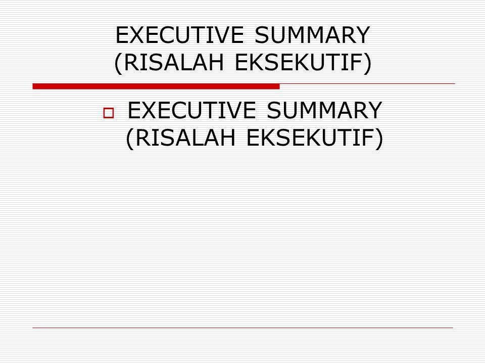 RISALAH EKSEKUTIF (EXECUTIVE SUMMARY)   RISALAH EKSEKUTIF (EXECUTIVE SUMMARY) 