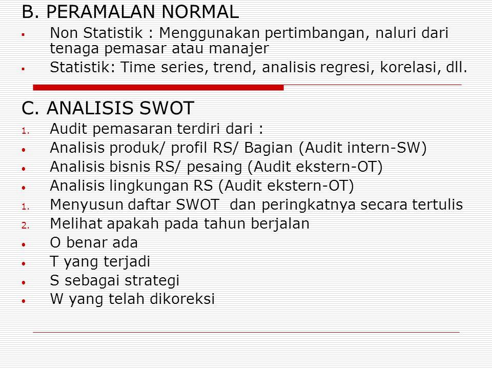 B. PERAMALAN NORMAL  Non Statistik : Menggunakan pertimbangan, naluri dari tenaga pemasar atau manajer  Statistik: Time series, trend, analisis regr