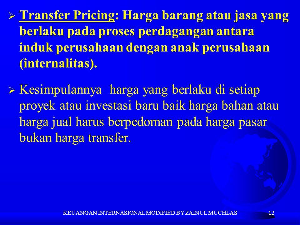 12  Transfer Pricing: Harga barang atau jasa yang berlaku pada proses perdagangan antara induk perusahaan dengan anak perusahaan (internalitas).  Ke