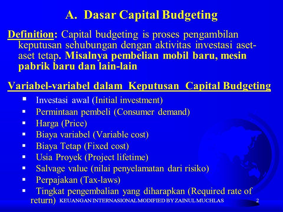 2 Definition: Capital budgeting is proses pengambilan keputusan sehubungan dengan aktivitas investasi aset- aset tetap. Misalnya pembelian mobil baru,