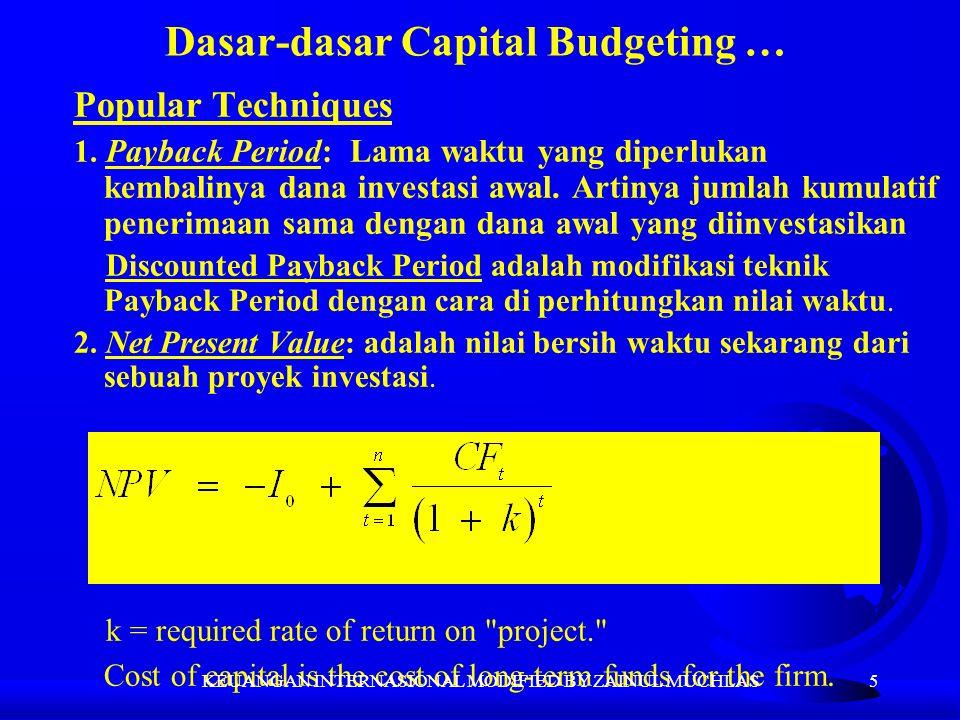 5 Dasar-dasar Capital Budgeting … Popular Techniques 1. Payback Period: Lama waktu yang diperlukan kembalinya dana investasi awal. Artinya jumlah kumu