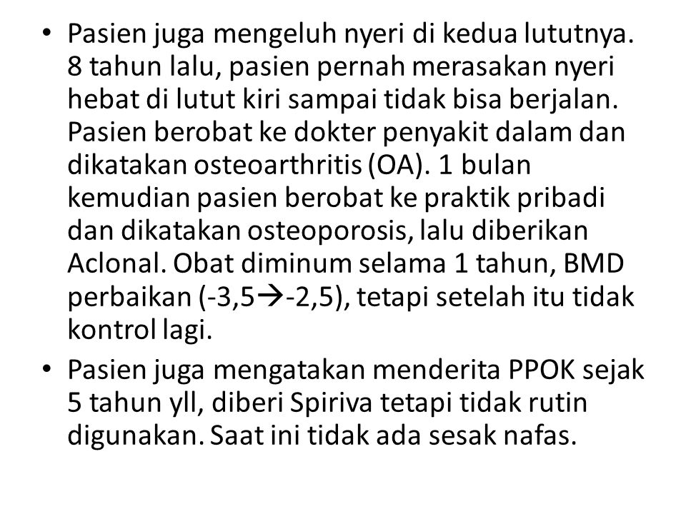 3,5 tahun yll pasien berobat ke praktik pribadi dengan keluhan nyeri lutut, diberikan Myfortic 2x180 mg, sampai saat ini masih rutin diminum.