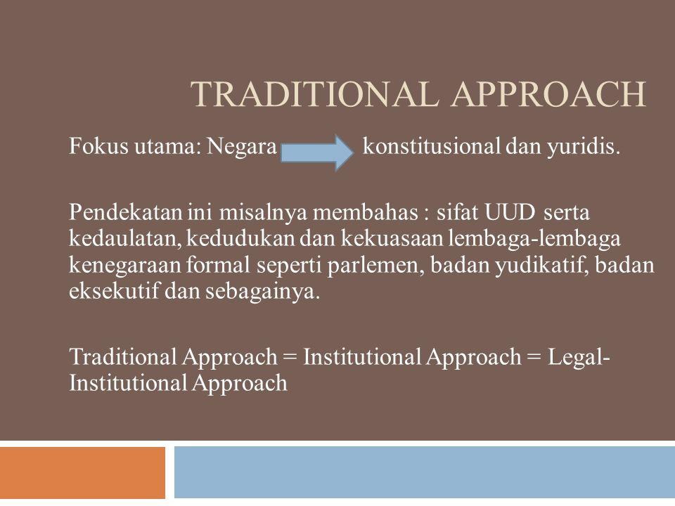 Beberapa kelemahan pendekatan tradisional, antara lain: 1.