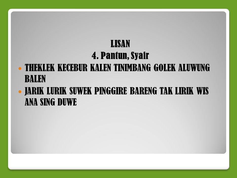 LISAN 5. Nyanyian Rakyat CUBLAK-CUBLAK SUWENG POK AME-AME E DHAYOHE TEKO BANG-BANG TUT