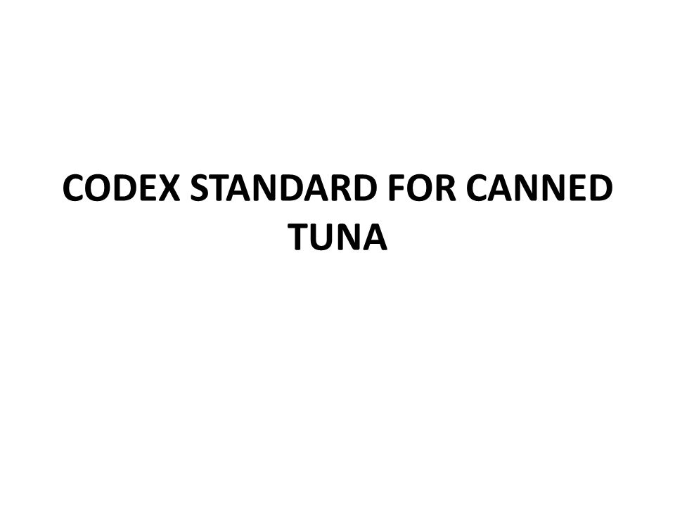 CODEX STANDARD FOR CANNED TUNA AND BONITO CODEX STAN 70-1981.
