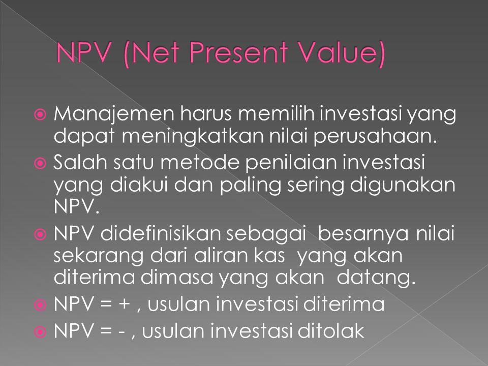 Manajemen harus memilih investasi yang dapat meningkatkan nilai perusahaan.  Salah satu metode penilaian investasi yang diakui dan paling sering di
