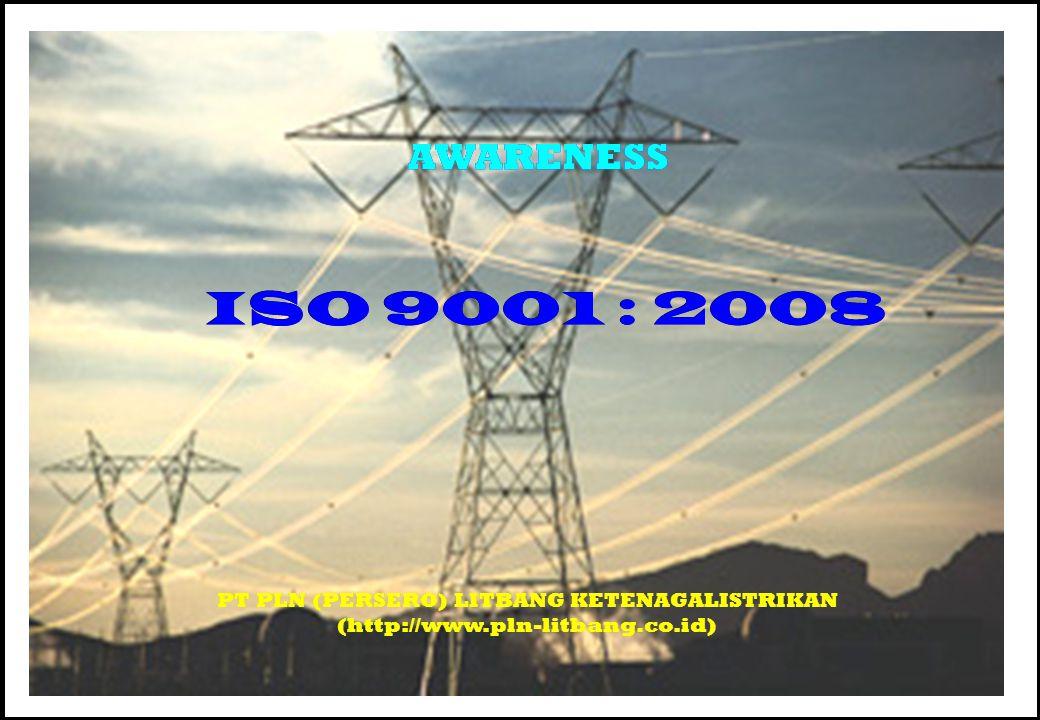 Awareness SMM PIKITRING SBS PT PLN (Persero) LITBANG Ketenagalistrikan Kamis, 22 April 2010 halaman 1 dari 50 halaman ISO 9001 : 2008 PT PLN (PERSERO)