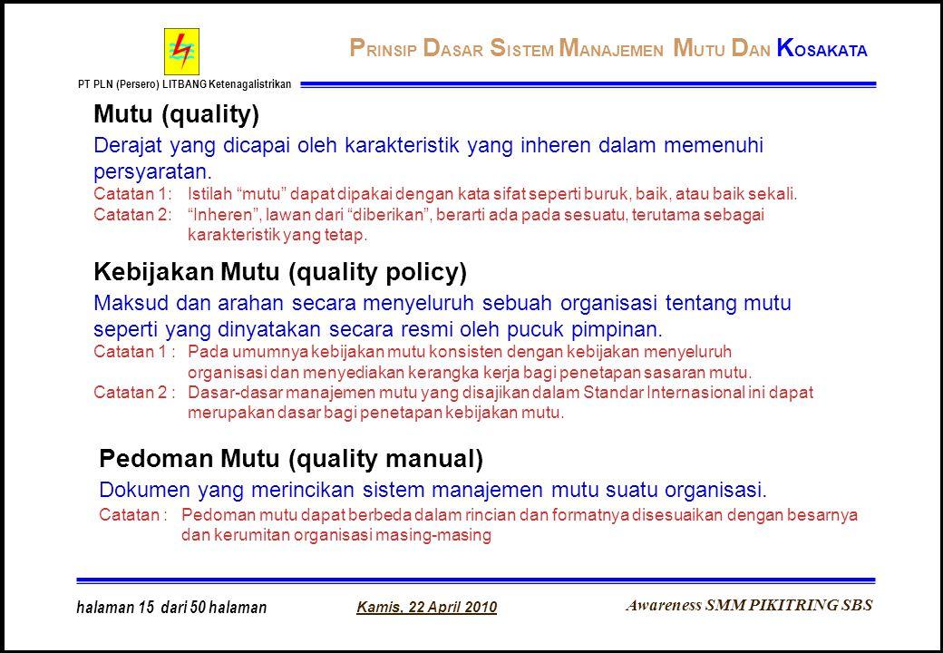 Awareness SMM PIKITRING SBS PT PLN (Persero) LITBANG Ketenagalistrikan Kamis, 22 April 2010 halaman 15 dari 50 halaman Mutu (quality) Derajat yang dic