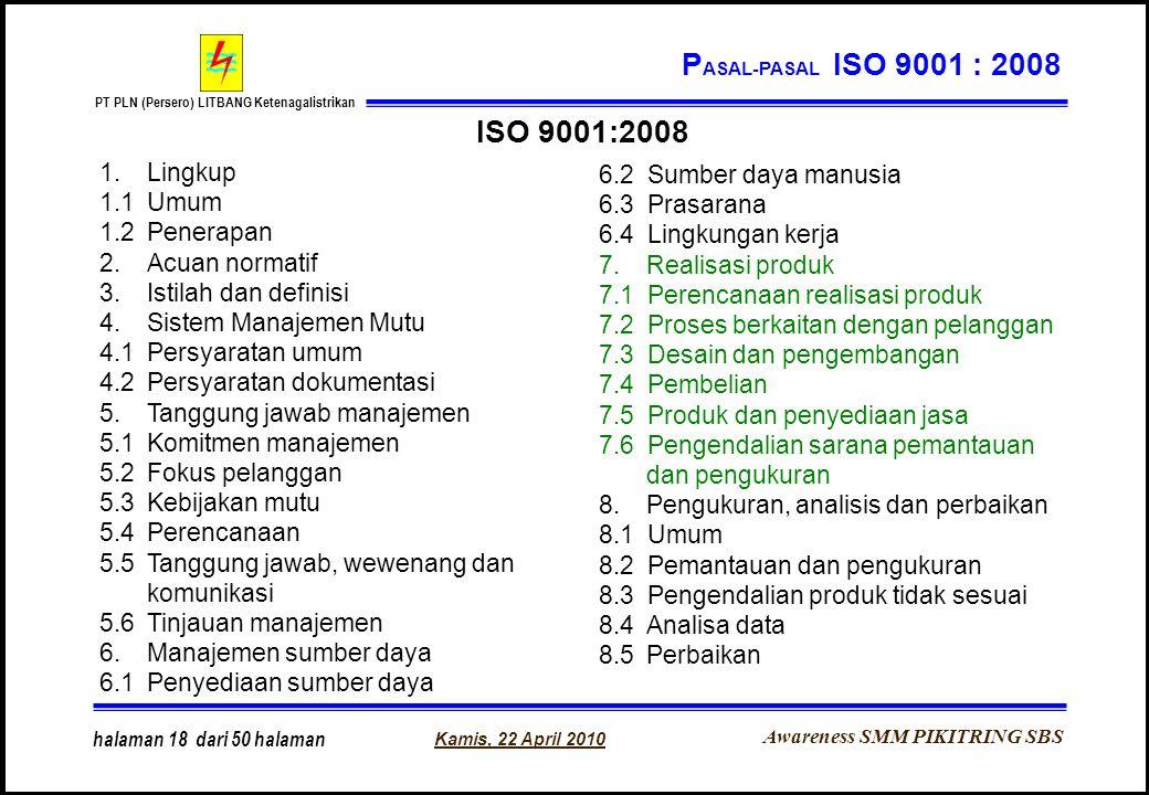 Awareness SMM PIKITRING SBS PT PLN (Persero) LITBANG Ketenagalistrikan Kamis, 22 April 2010 halaman 18 dari 50 halaman 1. Lingkup 1.1 Umum 1.2 Penerap