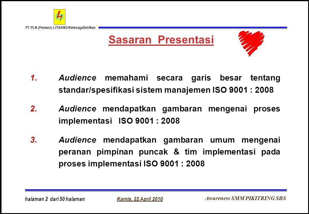 Awareness SMM PIKITRING SBS PT PLN (Persero) LITBANG Ketenagalistrikan Kamis, 22 April 2010 halaman 2 dari 50 halaman 1.Audience memahami secara garis