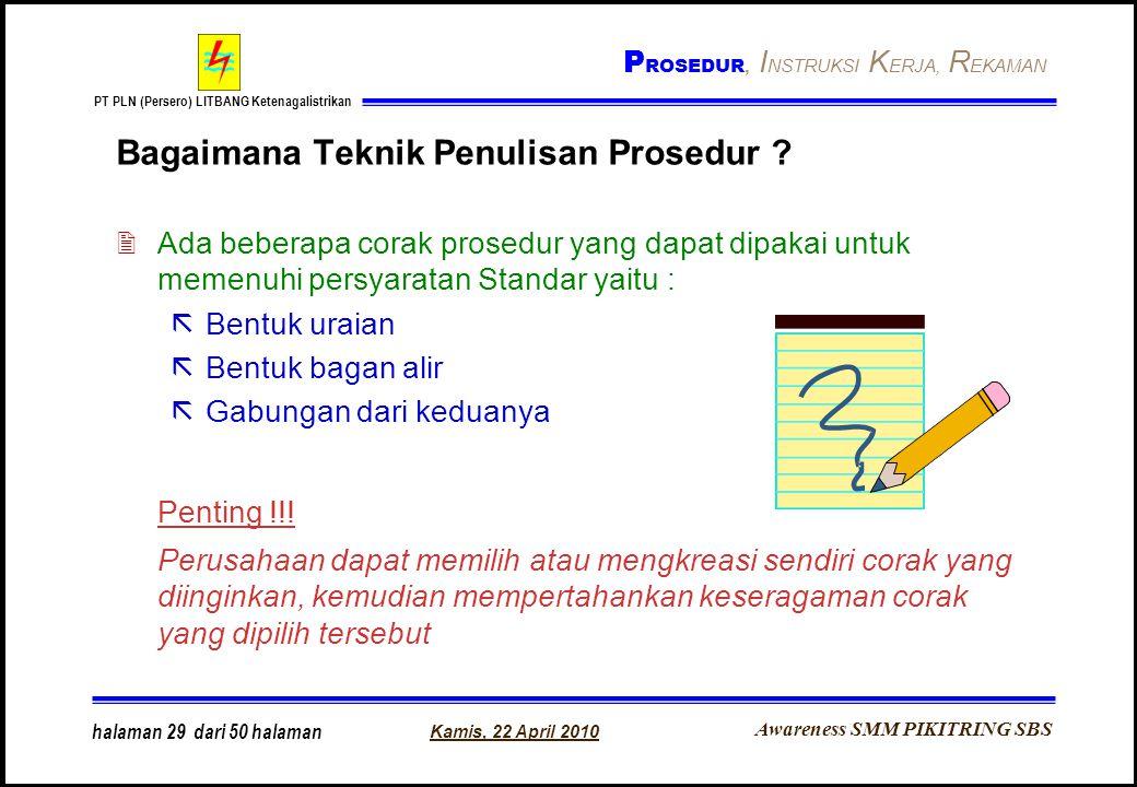 Awareness SMM PIKITRING SBS PT PLN (Persero) LITBANG Ketenagalistrikan Kamis, 22 April 2010 halaman 29 dari 50 halaman Bagaimana Teknik Penulisan Pros