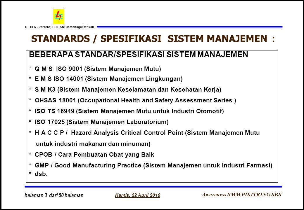 Awareness SMM PIKITRING SBS PT PLN (Persero) LITBANG Ketenagalistrikan Kamis, 22 April 2010 halaman 3 dari 50 halaman BEBERAPA STANDAR/SPESIFIKASI SIS