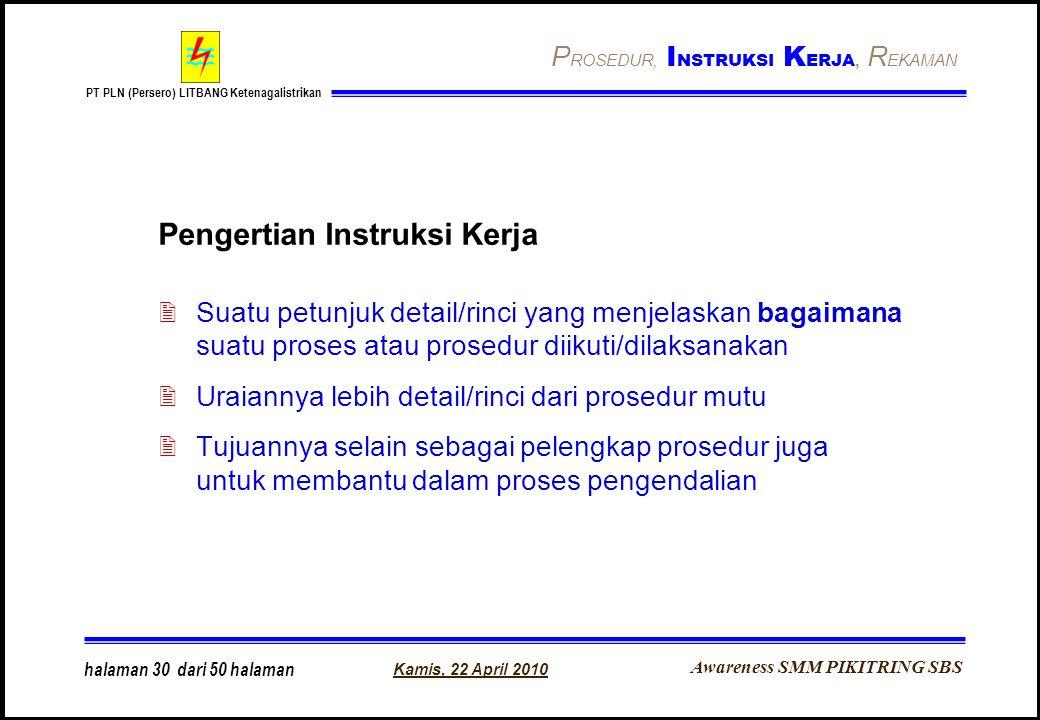 Awareness SMM PIKITRING SBS PT PLN (Persero) LITBANG Ketenagalistrikan Kamis, 22 April 2010 halaman 30 dari 50 halaman Pengertian Instruksi Kerja 2Sua