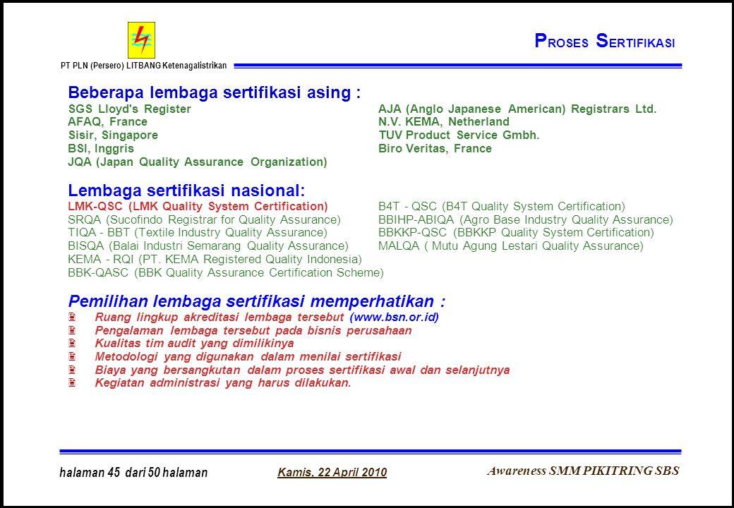 Awareness SMM PIKITRING SBS PT PLN (Persero) LITBANG Ketenagalistrikan Kamis, 22 April 2010 halaman 45 dari 50 halaman Beberapa lembaga sertifikasi as