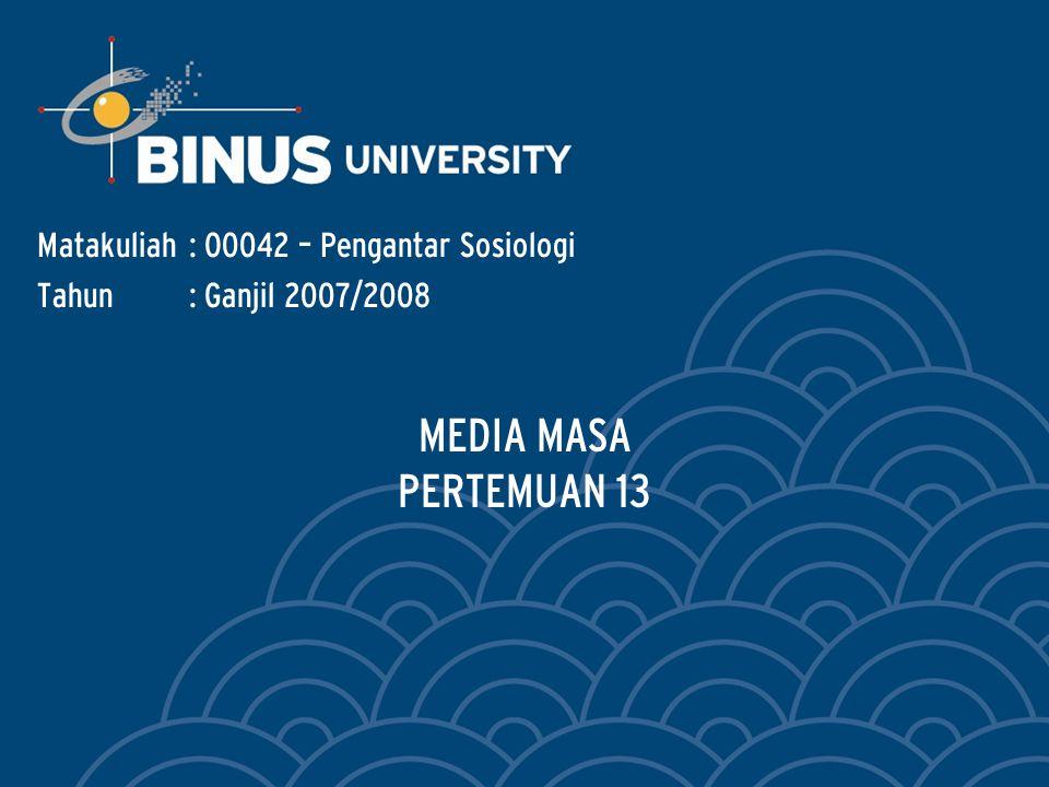 Bina Nusantara 1.Pengertian Media massa (Dominick, 1986:27) mengacu pada alat komunikasi masa.