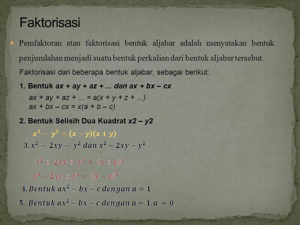 Faktorisasi dari beberapa bentuk aljabar, sebagai berikut: 1.