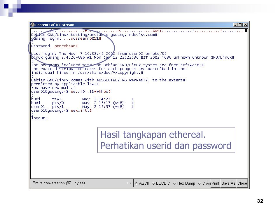 32 Hasil tangkapan ethereal. Perhatikan userid dan password