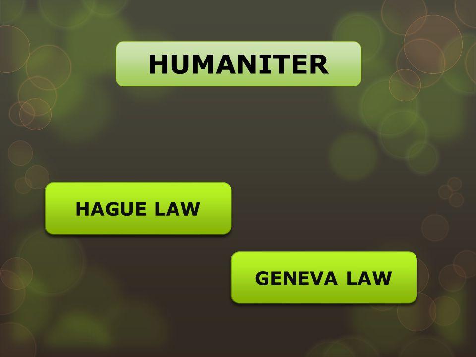 HUMANITER HAGUE LAW GENEVA LAW