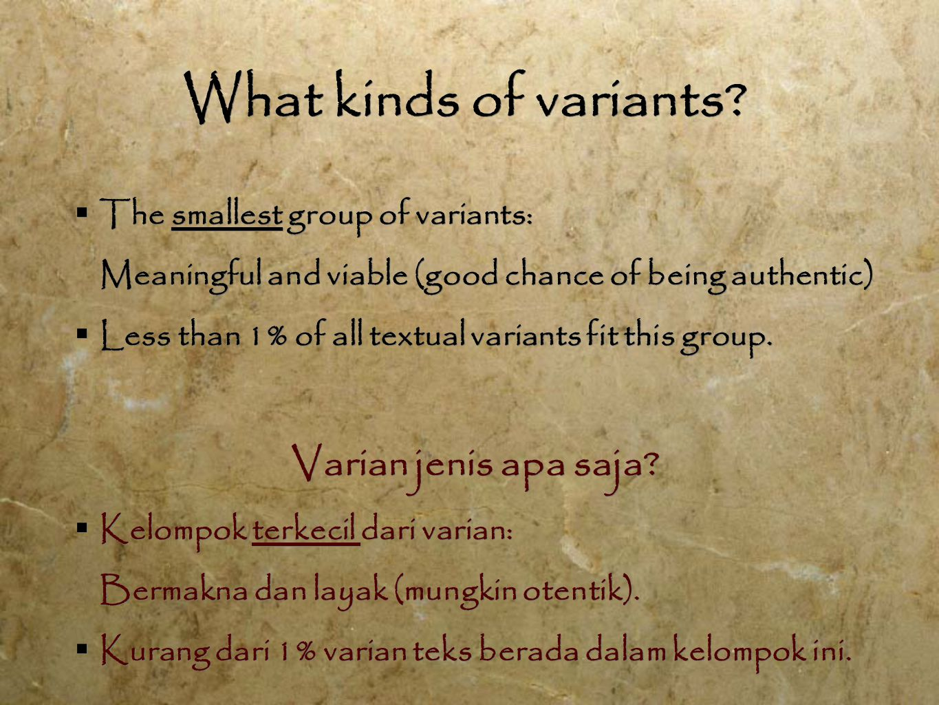 What kinds of variants.