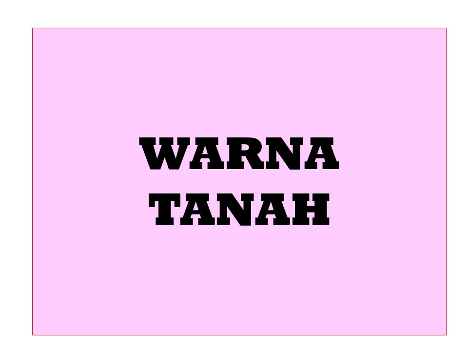 WARNA TANAH